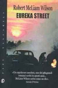 Leggere Libri Fuori Dal Coro : EUREKA STREET Robert McLiam Wilson