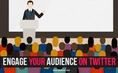 Most Effective Ways How to Engage Your Audience on Twitter