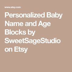 Personalized Baby Name and Age Blocks by SweetSageStudio on Etsy