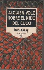 """Ken Kesey """"Alguien voló sobre elnido del cuco"""""""