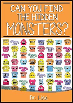 Can You Find the Hidden Monsters? (Can You Find Books) by Dr. Lisa