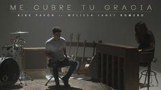 Me Cubre Tu Gracia - Kike Pavón feat. Melissa Janet Romero (Videoclip Of...