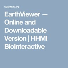 EarthViewer — Online and Downloadable Version | HHMI BioInteractive