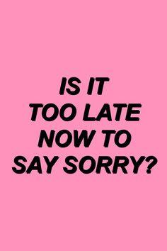 pinterest : @ вσηνtα ☪. es demasiado tarde para decir lo siento