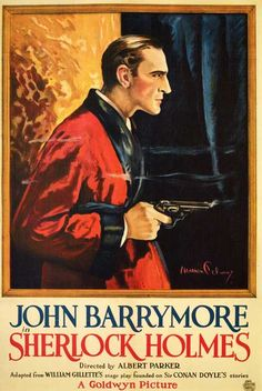 Legendary actor John Barrymore (grandfather of Drew) played Holmes on stage and later a 1922 film SHERLOCK HOLMES.