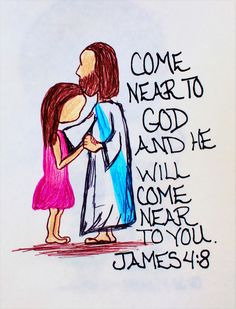"""Come near to God and he will come near to you."" James 4:8 (Scripture doodle of encouragement)"
