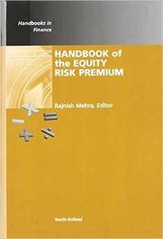 Handbook of the equity risk premium / by Rajnish Mehra [editor] (2008)