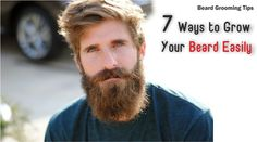 Beard Grooming Tips : 7 Ways to Grow Your Beard Easily #beard #Style