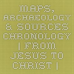 PBS TImeline: From Jesus to Christ. Fascinating. Maps, Archaeology & Sources - Chronology   From Jesus To Christ   FRONTLINE   PBS