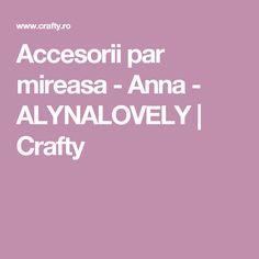 Accesorii par mireasa - Anna - ALYNALOVELY | Crafty
