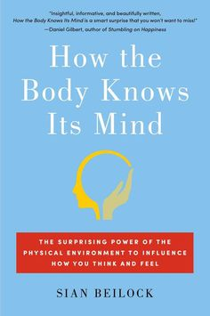 """An award-winning scientist offers a groundbreaking new understanding of the mind-body connection and its profound impact on everything from advertising to romance.The human body is not just a passive device carrying out messages sent by the brain, but rather an integral part of how we think and make decisions. In her groundbreaking new book, Sian Beilock, author of the highly acclaimed Choke, which Time magazine praised for its """"smart tips...in order to think clearly...and be cool under…"""