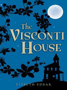 The Visconti House by Elsbeth Edgar
