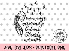Your Wings Were Ready But Our Hearts Were Not SVG DXF EPS PNG Cut File • Cricut • Silhouette Your Wings Were Ready But My Heart Was Not SVG DXF EPS PNG Cut File • Cricut • Silhouette  Heaven Heaven Sent Angels In Memory Of Funeral Quotes Bible Verse Family Love Hand Lettered Calligraphy Coffee Mug Decal Vinyl Decal DIY SVG Cut File • Cricut • Silhouette Vector • Calligraphy • Download File • Cricut • Silhouette Cricut projects - cricut ideas - cricut explore - silhouette