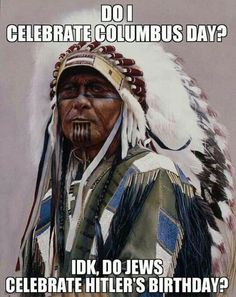 I celebrate Indigenous People's  Day on columbus day