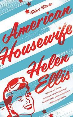 American Housewife by Helen Ellis http://www.amazon.co.uk/dp/B00Z7C2W98/ref=cm_sw_r_pi_dp_p7Gwwb0C0M94E