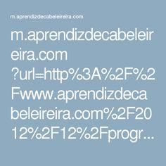m.aprendizdecabeleireira.com ?url=http%3A%2F%2Fwww.aprendizdecabeleireira.com%2F2012%2F12%2Fprogressiva-caseira-sem-formol.html%3Fm%3D1&utm_referrer=#2895