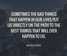 "[Quotes] ""Sometimes the bad things that happen in our lives put us directly on the path to the best things that will ever happen to us. Favorite Quotes, Best Quotes, Quotes To Live By, Life Quotes, You Broke Me Quotes, Road Quotes, Mindset Quotes, Motivational Quotes, Inspirational Quotes"