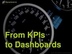 from-kpis-to-dashboards by Ani Lopez via Slideshare   #goalsetting and #KPI Experts Follow us now on Twitter @jamsovaluesmart and see the latest news on http://www.jamsovaluesmarter.com