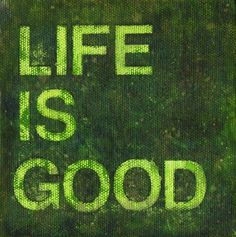 ❤Life is Good⊱☀⊰❤
