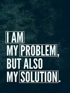 Dont always fall for a problem.....face the problem
