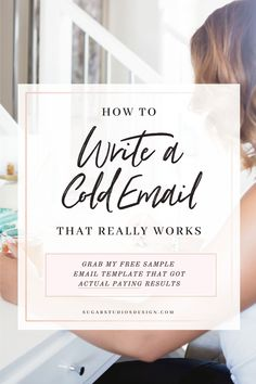 I'm sharing tips on how to write a cold email that will get your business actual results! Grab my free cold email sample email and start getting results. Business Articles, Business Advice, Online Business, Email Marketing Strategy, Online Marketing, Business Marketing, Cold Email, Personal Branding, Identity Branding