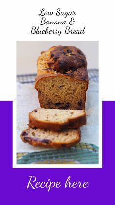 Low Sugar Banana and Blueberry Bread