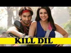Nakhriley - Kill Dil (2014) Full Music Video Song Free Download And Watch  Online