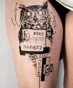 """Black graphic style owl tattoo by Koit. Artist from Berlin // travelling Inked girl leg. With """"Stay hungry, stay foolish"""" quotes. Simple Tats, Simple Tattoos For Women, Best Tattoos For Women, Tattoos For Guys, Large Tattoos, Trendy Tattoos, New Tattoos, Cool Tattoos, Bird Tattoos"""