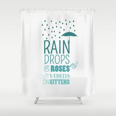 RAINDROPS ON ROSES AND WHISKERS ON KITTENS Shower Curtain by studiomarshallarts - $68.00