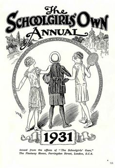 The 1931 cover of The Schoolgirls' Own Annual. #1930s #school #vintage #illustrations
