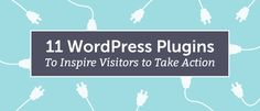 There are thousands of available WordPress plugins. However, which are best for driving reader engagement? Our guest Barry Feldman shares 11 options.