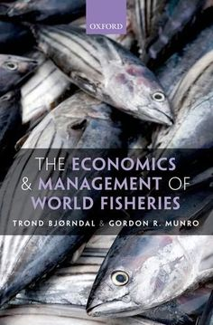 The economics and management of world fisheries / Trond Bjørndal, Gordon R. Munro. Oxford University Press, 2012