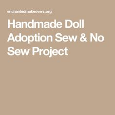 Handmade Doll Adoption Sew & No Sew Project