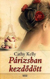 Cathy Kelly, : Párizsban kezdődött
