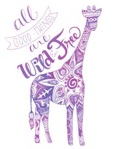 Items similar to Decorated All Good Things Are Wild and Free Hand Letter Quote Floral Henna Pattern Giraffe Illustration Poster Print Violet Purple Blue on Etsy Deco Violet, Giraffe Illustration, Motifs Textiles, Hand Lettering Quotes, Typography, 3d Laser, Frases Tumblr, All Things Purple, Purple Stuff