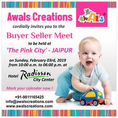 Visit us at Buyer Seller Meet organized by The Toy Association of India and Jaipur Toy Dealers Association on Sunday, February 03rd, 2019 at Hotel Radisson City Center to see our latest and entire product range in display.  #Toys #Games #TentHouses #HoppingItems #EducationalGames #DIYcrafts #BoardGames #Puzzles #Dolls #Rattles #PlasticToys #AwalsCreations