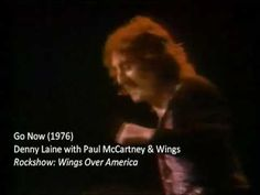"""Denny Laine with Paul McCartney and Wings: """"Go Now"""" (1976) .. LIVE From """"Rockshow"""", Denny Laine sings the Moody Blues' hit """"Go Now"""" as a member of Wings (including Paul & Linda McCartney on backup). 1976: """"Wings Over America""""."""