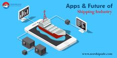 Digitalization has become an integral part of the shipping industry. Know more about how the introduction of apps can potentially change the face of the shipping industry forever. Circuit, Bring It On, Apps, Industrial, Change, Future, Learning, Blog, Future Tense