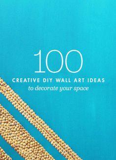100 DIY wall art ideas? Yes, please!