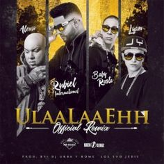 Urban-Music-Word: Rubiel Ft. Alexio La Bestia, Baby Rasta, Lyan - Ul...