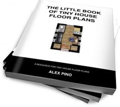 ★★★How much does it cost to build a Tiny House? ★★ The Little Book of Tiny House Floor Plans by Alex Pino