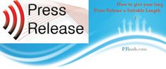 How to give your long Press Release a Suitable Length ? Learn More : http://www.prnob.com/blog/how-to-give-your-long-press-release-a-suitable-length/