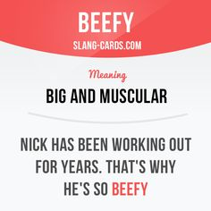 """Beefy"" means big and muscular. Example: Nick has been working out for years. That's why he's so beefy. Get our apps for learning English: learzing.com"