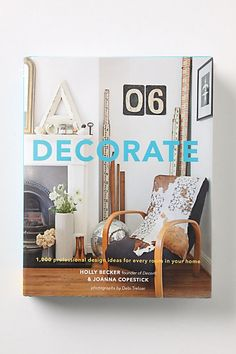 Decorate: 1,000 Design Ideas For Every Room In Your Home #anthropologie