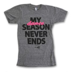 My Dance Season Never T-Shirt : GAR-177