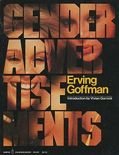 Gender Advertisements by Erving Goffman. Watched a video about this in class, super interesting. Would like to read the book to complete the idea Free Books Online, Reading Online, Vivian Gornick, Books To Read, My Books, Gender Issues, Free Ebooks, The Book, Advertising