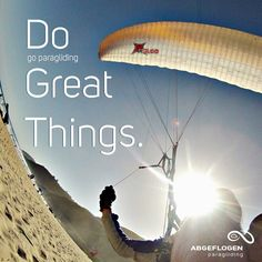 Do great things. #paragliding #gleitschirmfliegen #abgeflogen #paragleiten #fliegen #fun