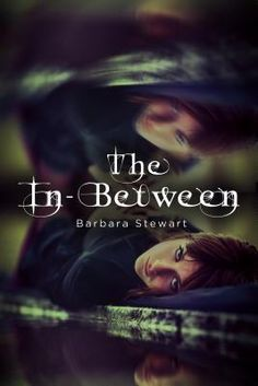 The In-Between by Barbara Stewart | Publisher: St. Martin's Griffin | Publication Date: November 5, 2013 | www.barbara-stewart.com | #YA Psychological #Thriller