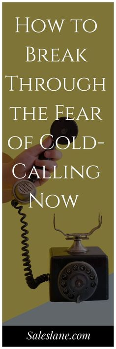 Understanding the fear of cold-calling and how to overcome it so you can call with confidence and close more deals. Cold Calling Techniques, Cold Calling Scripts, Think Positive Thoughts, Lost Job, Flooring Sale, Sales Tips, How To Memorize Things, Things To Sell, Change Your Mindset