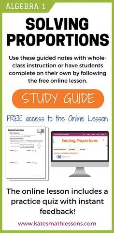 Solving proportions in your Algebra 1 class?  Use these guided notes to give whole-class instruction or have students complete the study guide independently by following the online lesson.